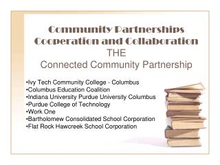 Community Partnerships Cooperation and Collaboration THE Connected Community Partnership