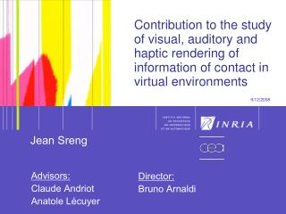 Contribution to the study of visual, auditory and haptic rendering of information of contact in virtual environments