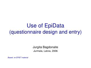 Use of EpiData (questionnaire design and entry)
