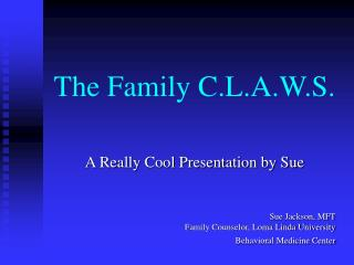The Family C.L.A.W.S.