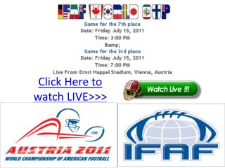 |enjoy| ifaf world cup 2011 7th & 3rd place match live hd!!