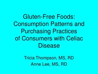 Gluten-Free Foods: Consumption Patterns and Purchasing Practices of Consumers with Celiac Disease