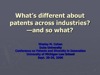 What's different about patents across industries? —and so what?