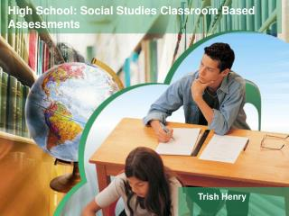 High School: Social Studies Classroom Based Assessments