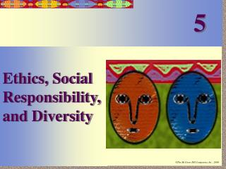 Ethics, Social Responsibility, and Diversity