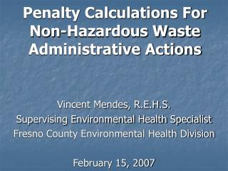 Penalty Calculations For Non-Hazardous Waste Administrative Actions