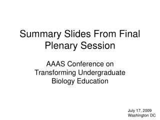 Summary Slides From Final Plenary Session
