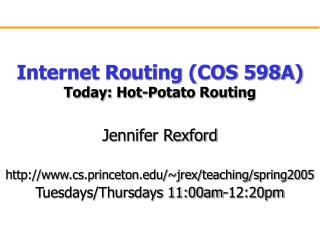 Internet Routing (COS 598A) Today: Hot-Potato Routing