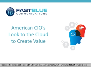 American CIOs Look to the Cloud to Create Value