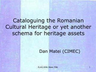 Cataloguing the Romanian Cultural Heritage or yet another schema for heritage assets