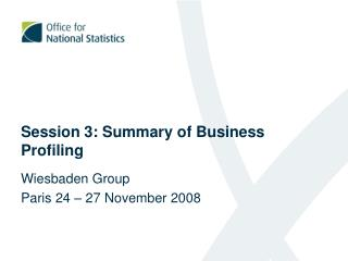 Session 3: Summary of Business Profiling