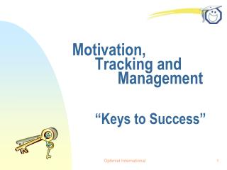 "Motivation, 	Tracking and 		Management 	""Keys to Success"""
