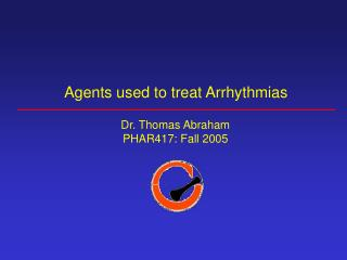 Agents used to treat Arrhythmias