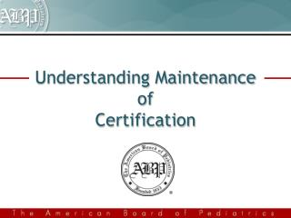 Understanding Maintenance of Certification