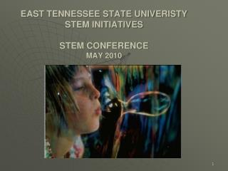 EAST TENNESSEE STATE UNIVERISTY  STEM INITIATIVES  STEM CONFERENCE     MAY 2010
