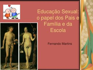 Educa  o Sexual: o papel dos Pais e Fam lia e da Escola