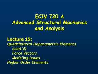 ECIV 720 A  Advanced Structural Mechanics and Analysis