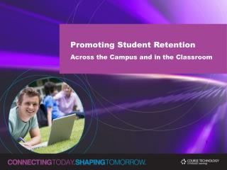 Promoting Student Retention Across the Campus and in the Classroom
