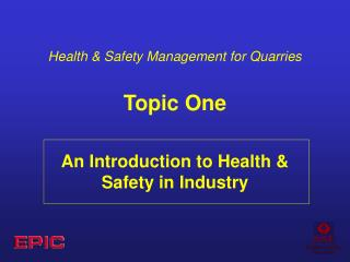 Health & Safety Management for Quarries Topic One