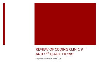 REVIEW OF CODING CLINIC 1 ST  AND 2 ND  QUARTER 2011