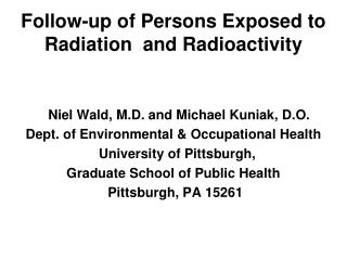 Follow-up of Persons Exposed to Radiation  and Radioactivity