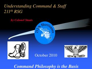 Understanding Command & Staff  211 th  RSG