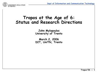Tropos at the Age of 6: Status and Research Directions ...