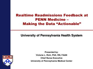 "Realtime Readmissions Feedback at  PENN Medicine – Making the Data ""Actionable"""
