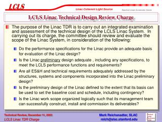 LCLS Linac Technical Design Review Charge