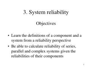 3. System reliability