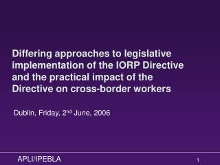 Differing approaches to legislative implementation of the IORP Directive and the practical impact of the Directive on cr