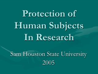 Protection of  Human Subjects  In Research