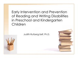 Early Intervention and Prevention of Reading and Writing Disabilities in Preschool and Kindergarten Children