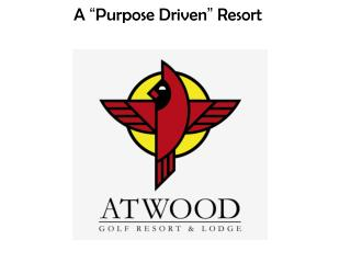 "A  "" Purpose Driven ""  Resort"