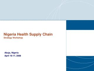 Nigeria Health Supply Chain    Strategy Workshop