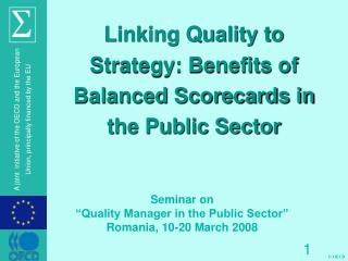 Linking Quality to  Strategy: Benefits of  Balanced Scorecards in  the Public Sector