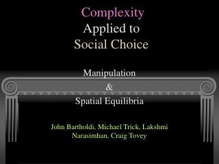 Complexity Applied to  Social Choice