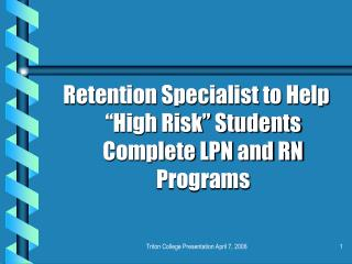 "Retention Specialist to Help ""High Risk"" Students Complete LPN and RN Programs"