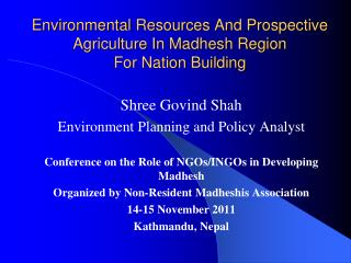 Environmental Resources And Prospective Agriculture In Madhesh Region  For Nation Building