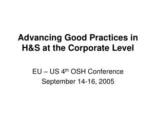 Advancing Good Practices in H&S at the Corporate Level