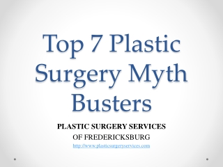 Top 7 Plastic Surgery Myth Busters