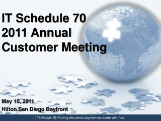 IT Schedule 70 2011 Annual Customer Meeting