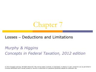Losses   Deductions and Limitations  Murphy  Higgins Concepts in Federal Taxation, 2012 edition