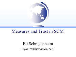 Measures and Trust in SCM