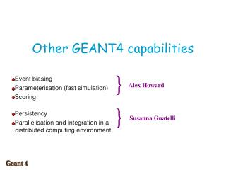 Other GEANT4 capabilities