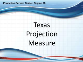 Texas  Projection  Measure