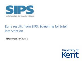Early results from SIPS: Screening for brief intervention