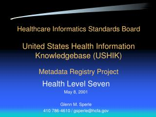 Healthcare Informatics Standards Board United States Health Information Knowledgebase (USHIK) Metadata Registry Project