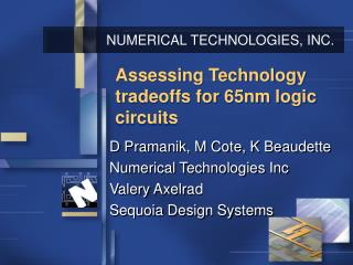 Assessing Technology tradeoffs for 65nm logic circuits