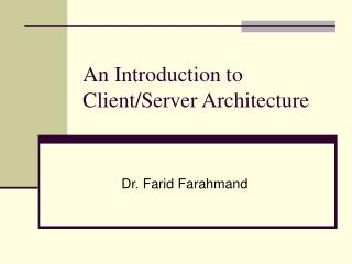 An Introduction to Client/Server Architecture